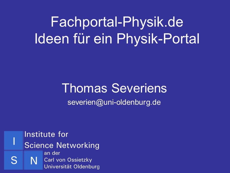Portal-Treffen des AKI Hamburg 23. Oktober 2001 Fachportal-Physik.de Ideen für ein Physik-Portal Thomas Severiens severien@uni-oldenburg.de