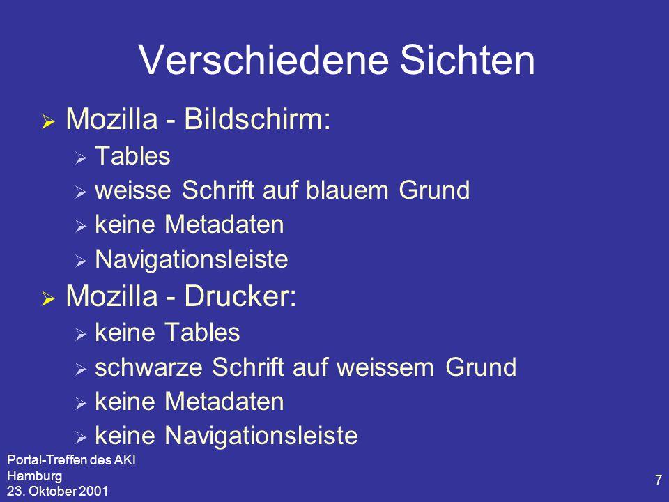 Portal-Treffen des AKI Hamburg 23. Oktober 2001 7 Verschiedene Sichten  Mozilla - Bildschirm:  Tables  weisse Schrift auf blauem Grund  keine Meta