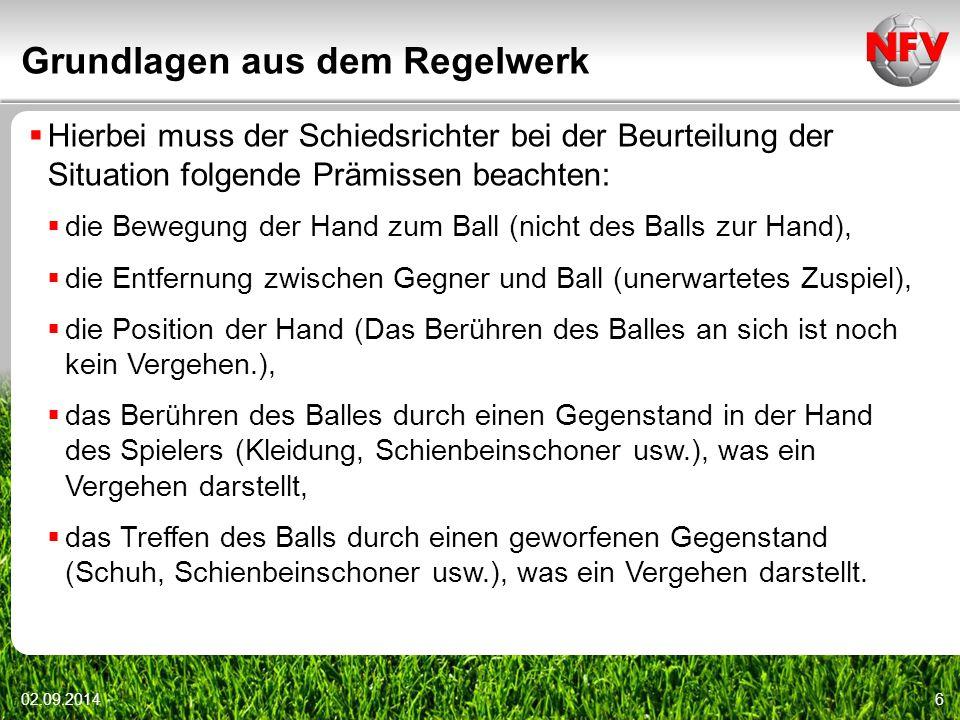 Grundlagen aus dem Regelwerk 02.09.20146  Hierbei muss der Schiedsrichter bei der Beurteilung der Situation folgende Prämissen beachten:  die Bewegu