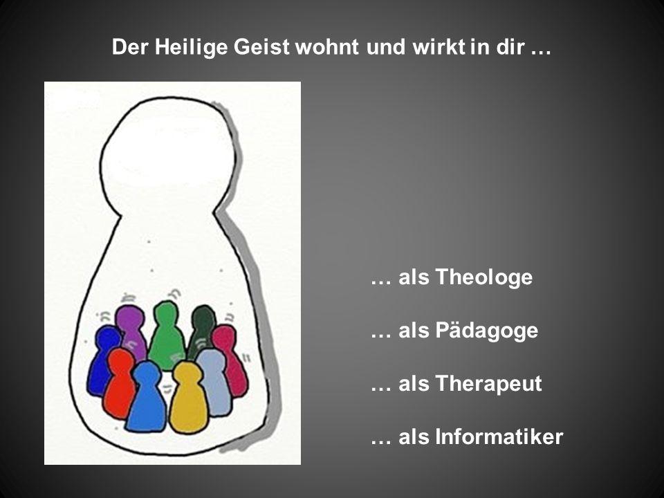 … als Theologe … als Pädagoge … als Therapeut … als Informatiker