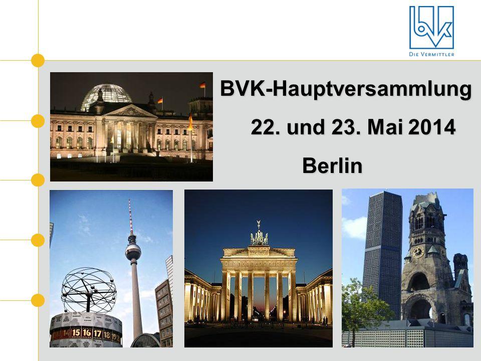BVK-Hauptversammlung BVK-Hauptversammlung 22. und 23. Mai 2014 22. und 23. Mai 2014Berlin