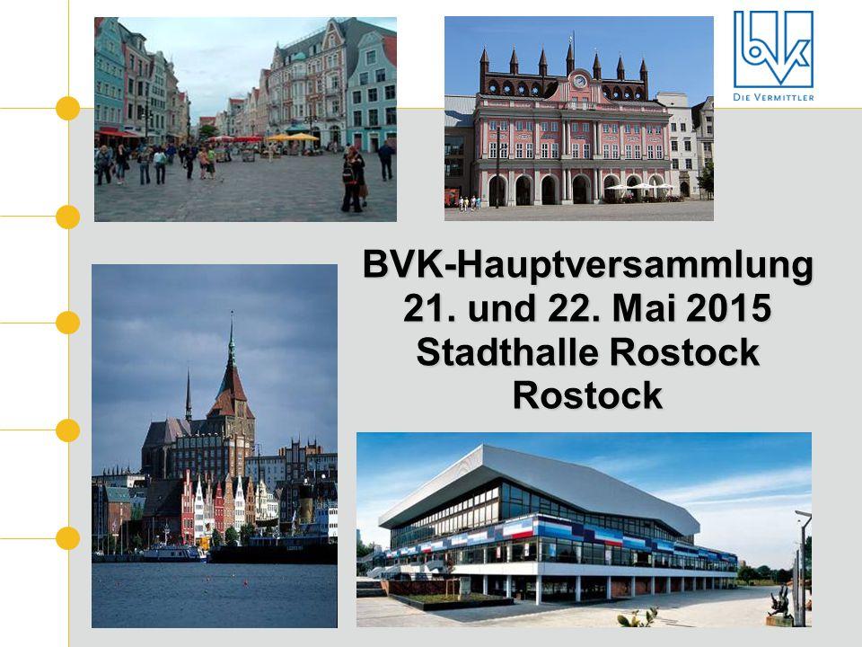 BVK-Hauptversammlung 21. und 22. Mai 2015 Stadthalle Rostock Rostock