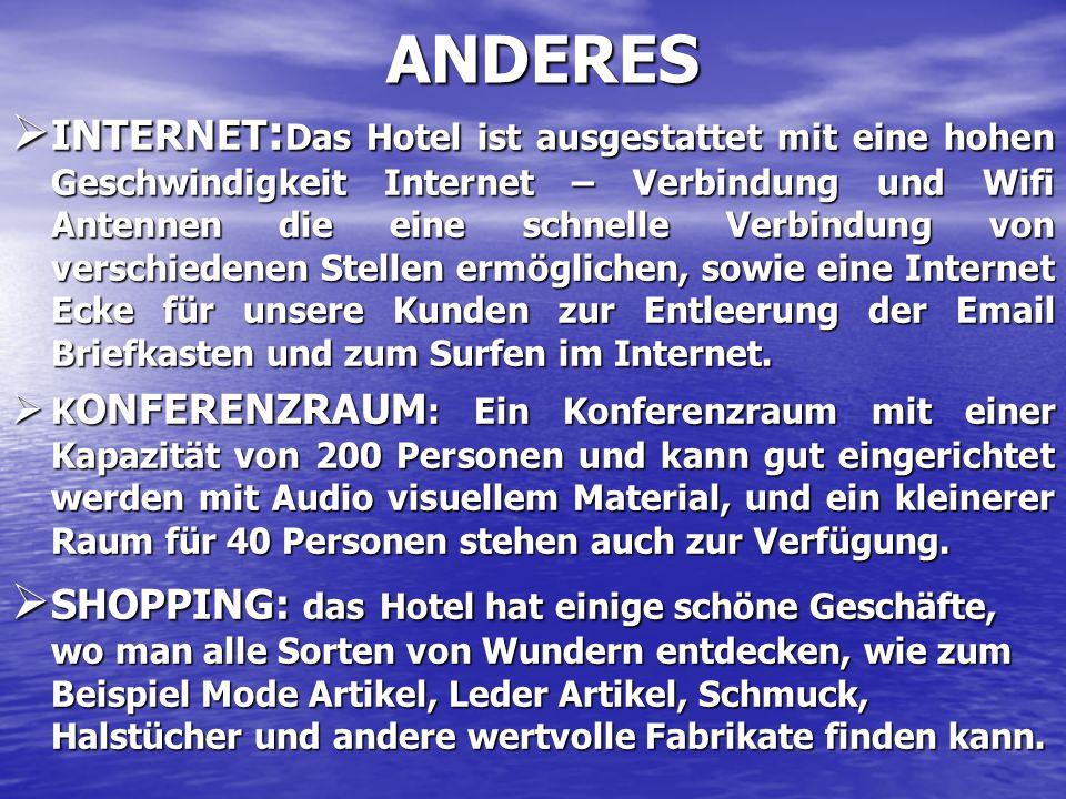 ANDERES  INTERNET : Das Hotel ist ausgestattet mit eine hohen Geschwindigkeit Internet – Verbindung und Wifi Antennen die eine schnelle Verbindung von verschiedenen Stellen ermöglichen, sowie eine Internet Ecke für unsere Kunden zur Entleerung der Email Briefkasten und zum Surfen im Internet.