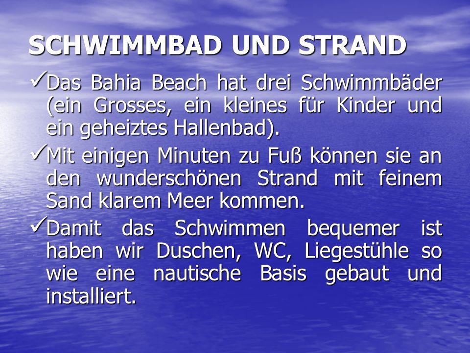SCHWIMMBAD UND STRAND Das Bahia Beach hat drei Schwimmbäder (ein Grosses, ein kleines für Kinder und ein geheiztes Hallenbad).