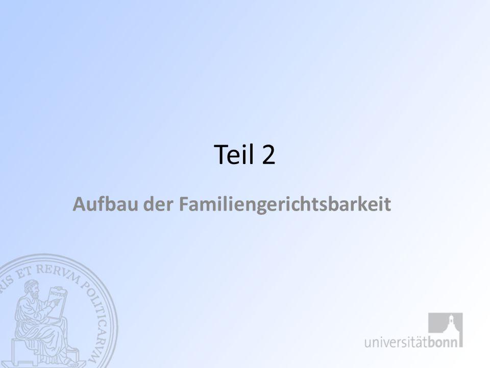 Teil 2 Aufbau der Familiengerichtsbarkeit