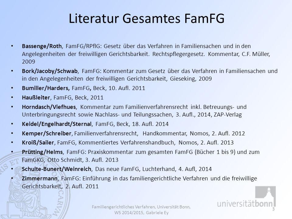 Literatur Gesamtes FamFG Bassenge/Roth, FamFG/RPflG: Gesetz über das Verfahren in Familiensachen und in den Angelegenheiten der freiwilligen Gerichtsb