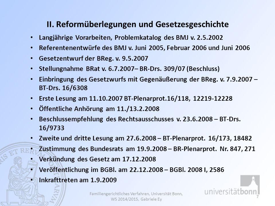 II. Reformüberlegungen und Gesetzesgeschichte Langjährige Vorarbeiten, Problemkatalog des BMJ v. 2.5.2002 Referentenentwürfe des BMJ v. Juni 2005, Feb
