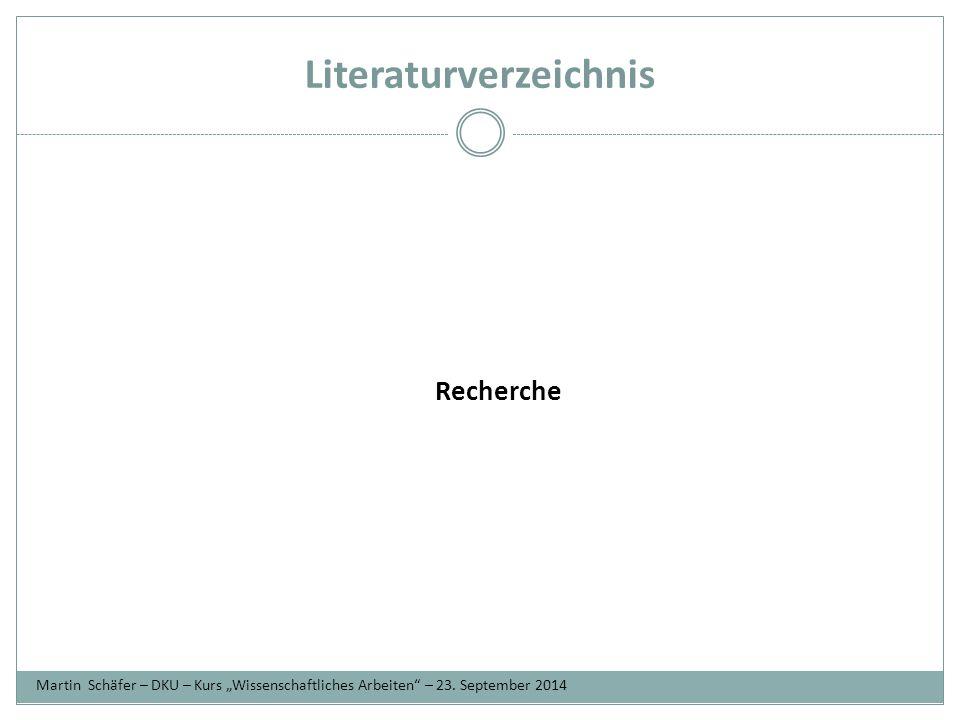 """Literaturverzeichnis Martin Schäfer – DKU – Kurs """"Wissenschaftliches Arbeiten – 23."""