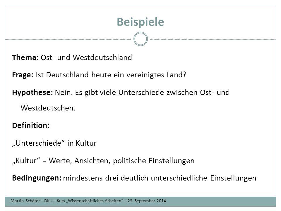 Beispiele Thema: Ost- und Westdeutschland Frage: Ist Deutschland heute ein vereinigtes Land.