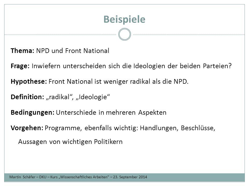 Beispiele Thema: NPD und Front National Frage: Inwiefern unterscheiden sich die Ideologien der beiden Parteien.