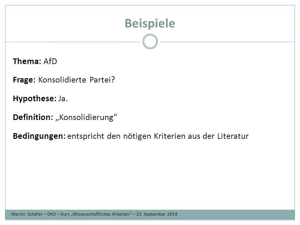 Beispiele Thema: AfD Frage: Konsolidierte Partei.Hypothese: Ja.