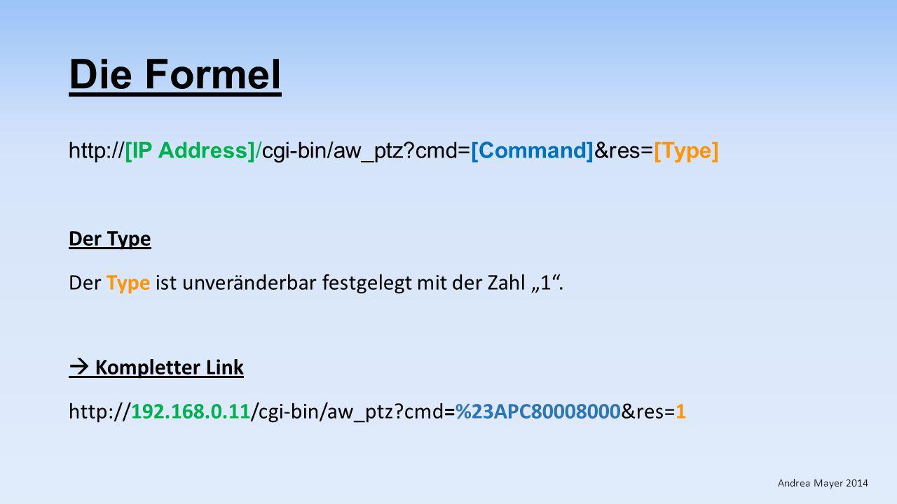 """Die Formel http://[IP Address]/cgi-bin/aw_ptz?cmd=[Command]&res=[Type] Der Type Der Type ist unveränderbar festgelegt mit der Zahl """"1"""".  Kompletter L"""