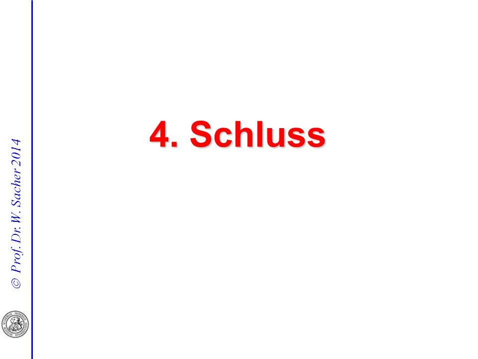  Prof. Dr. W. Sacher 2014 4. Schluss