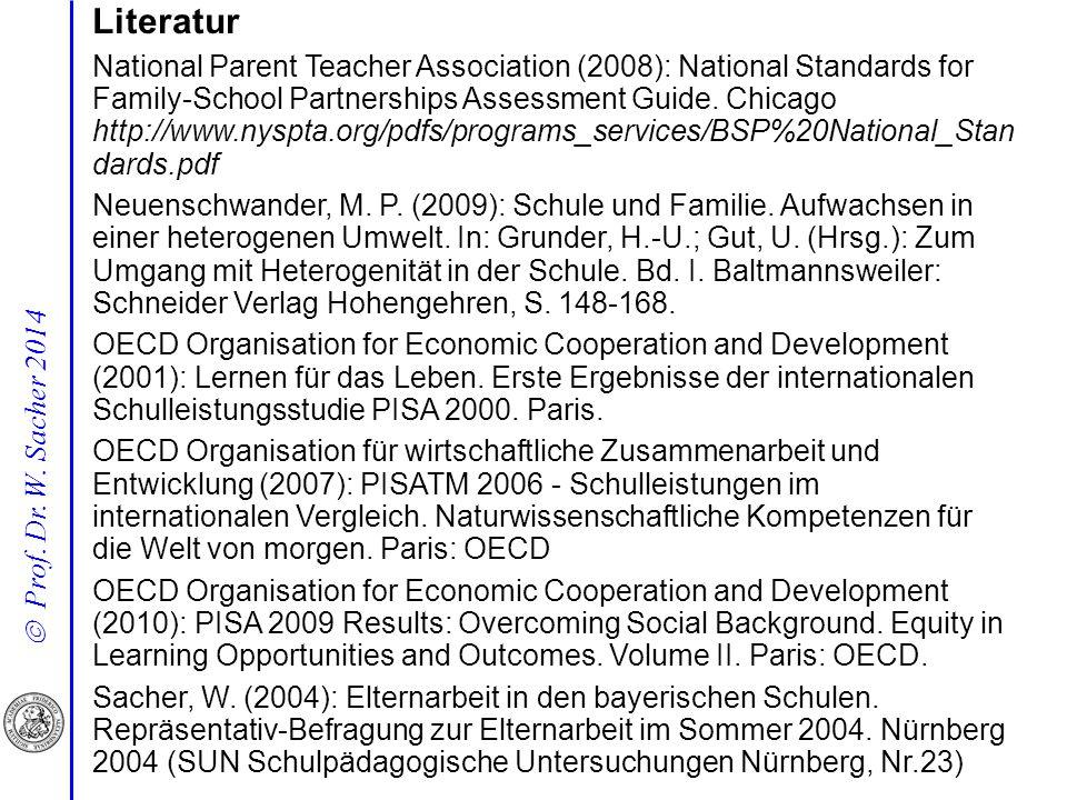  Prof. Dr. W. Sacher 2014 Literatur National Parent Teacher Association (2008): National Standards for Family-School Partnerships Assessment Guide. C