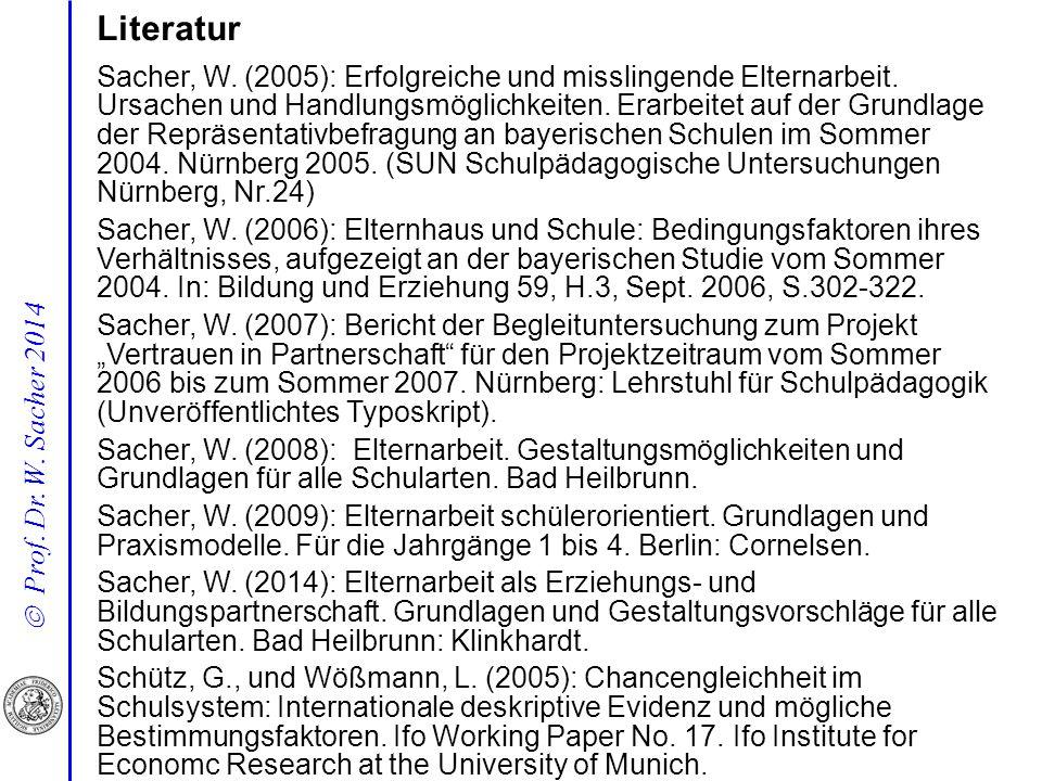  Prof. Dr. W. Sacher 2014 Literatur Sacher, W. (2005): Erfolgreiche und misslingende Elternarbeit. Ursachen und Handlungsmöglichkeiten. Erarbeitet au
