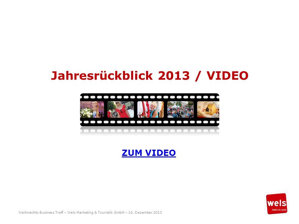 Jahresrückblick 2013 / VIDEO Weihnachts Business Treff – Wels Marketing & Touristik GmbH – 10.
