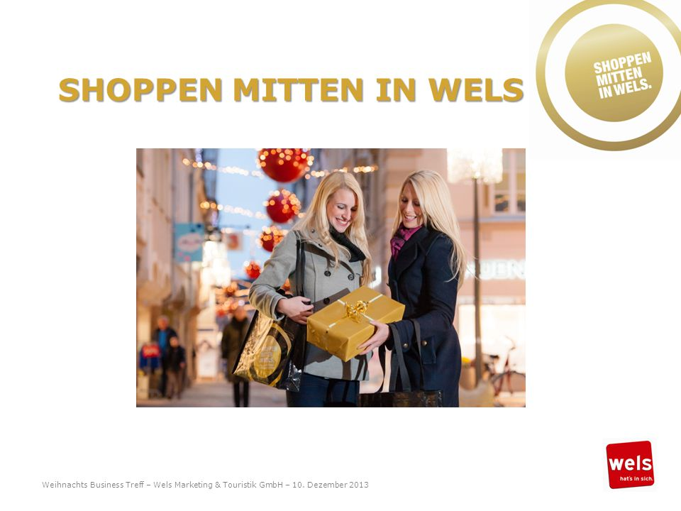 SHOPPEN MITTEN IN WELS Weihnachts Business Treff – Wels Marketing & Touristik GmbH – 10.