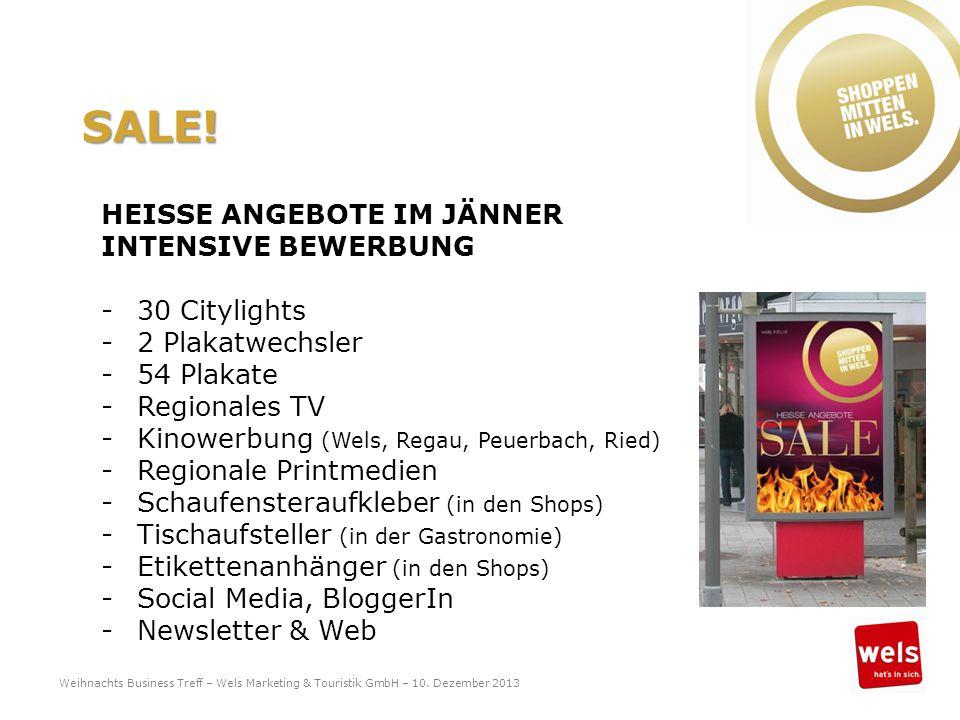 SALE! HEISSE ANGEBOTE IM JÄNNER INTENSIVE BEWERBUNG -30 Citylights -2 Plakatwechsler -54 Plakate -Regionales TV -Kinowerbung (Wels, Regau, Peuerbach,