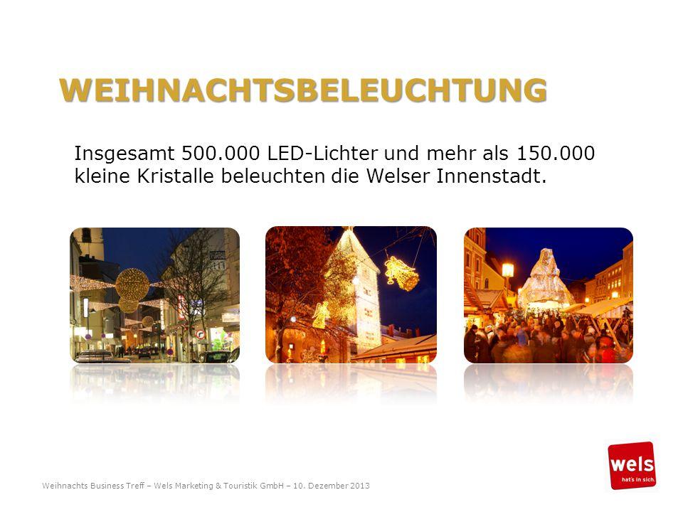 WEIHNACHTSBELEUCHTUNG Insgesamt 500.000 LED-Lichter und mehr als 150.000 kleine Kristalle beleuchten die Welser Innenstadt. Weihnachts Business Treff