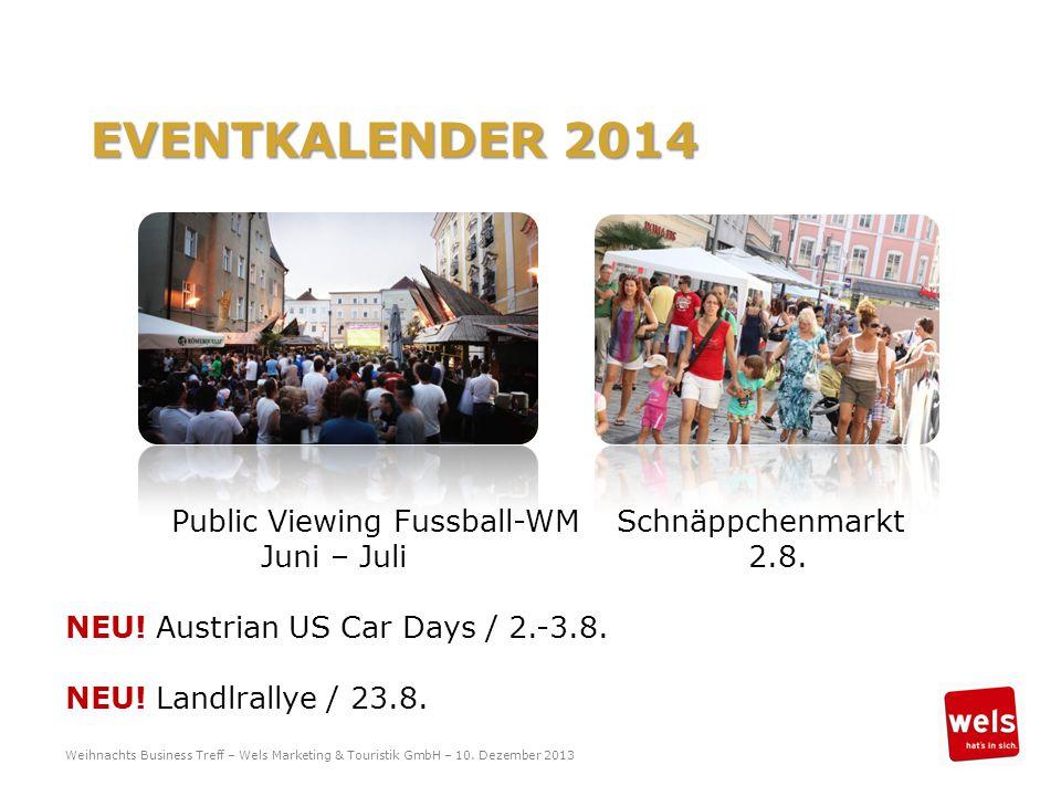 EVENTKALENDER 2014 Public Viewing Fussball-WM Schnäppchenmarkt Juni – Juli 2.8.