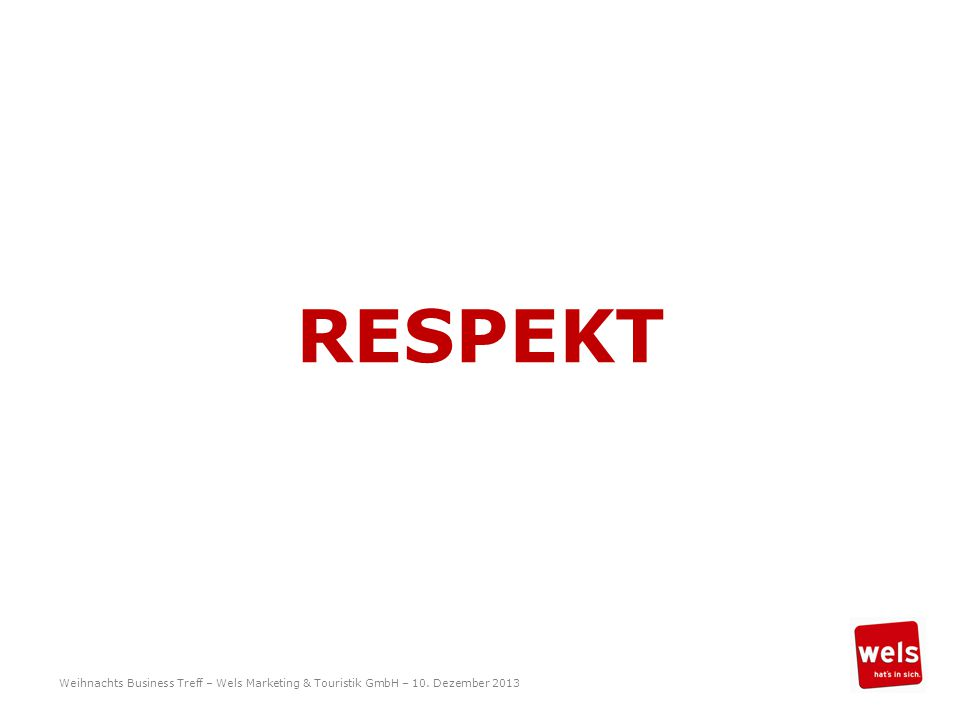 RESPEKT Weihnachts Business Treff – Wels Marketing & Touristik GmbH – 10. Dezember 2013