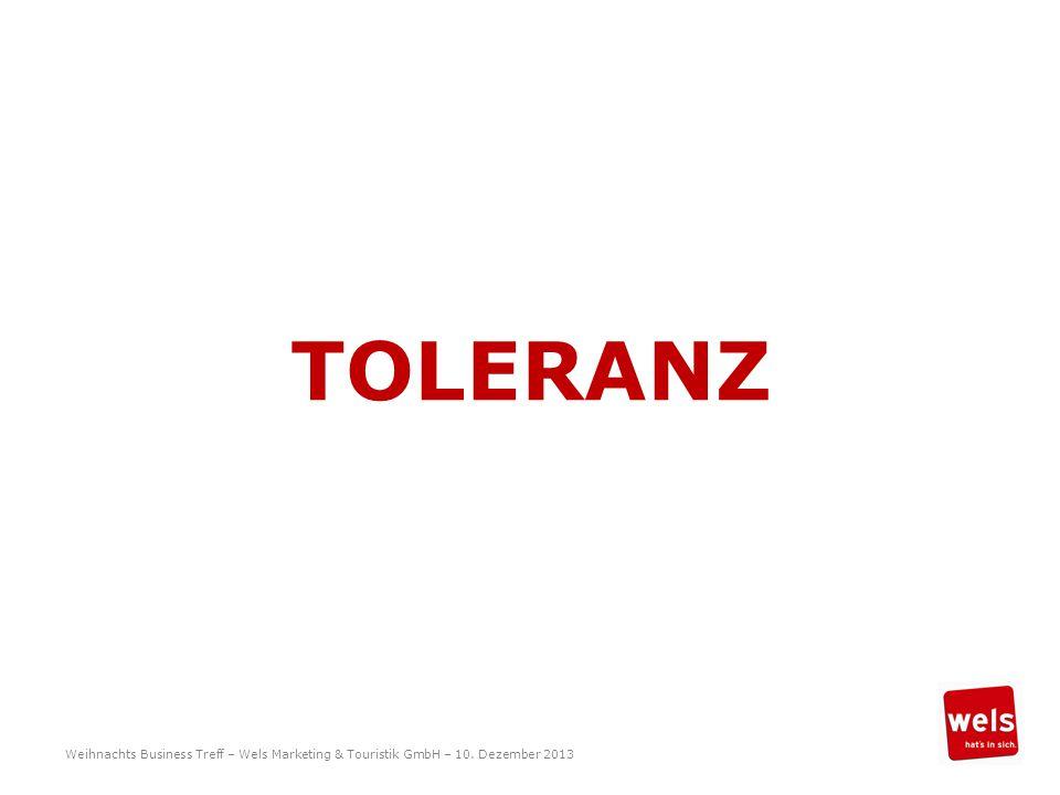 TOLERANZ Weihnachts Business Treff – Wels Marketing & Touristik GmbH – 10. Dezember 2013