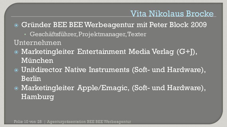 Agenturpräsentation BEE BEE Werbeagentur Folie 10 von 28 |  Gründer BEE BEE Werbeagentur mit Peter Block 2009 Geschäftsführer, Projektmanager, Texter