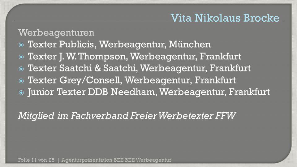 Agenturpräsentation BEE BEE Werbeagentur Folie 11 von 28 | Werbeagenturen  Texter Publicis, Werbeagentur, München  Texter J. W. Thompson, Werbeagent
