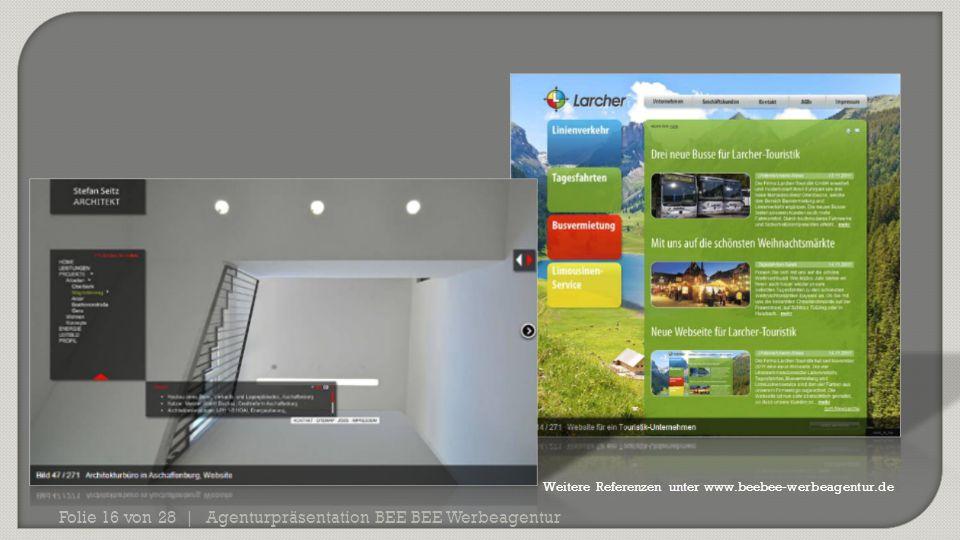 Agenturpräsentation BEE BEE Werbeagentur Folie 16 von 28 | Weitere Referenzen unter www.beebee-werbeagentur.de