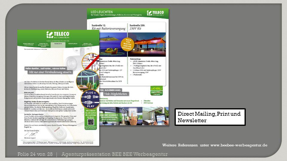 Agenturpräsentation BEE BEE Werbeagentur Folie 24 von 28 | Direct Mailing, Print und Newsletter Weitere Referenzen unter www.beebee-werbeagentur.de