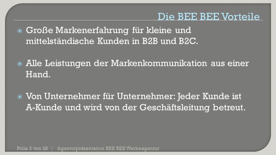 Agenturpräsentation BEE BEE Werbeagentur Folie 3 von 28 |  Große Markenerfahrung für kleine und mittelständische Kunden in B2B und B2C.  Alle Leistu