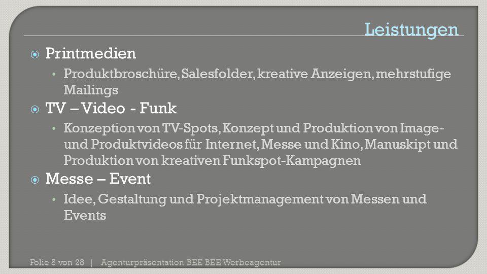 Agenturpräsentation BEE BEE Werbeagentur Folie 5 von 28 |  Printmedien Produktbroschüre, Salesfolder, kreative Anzeigen, mehrstufige Mailings  TV –