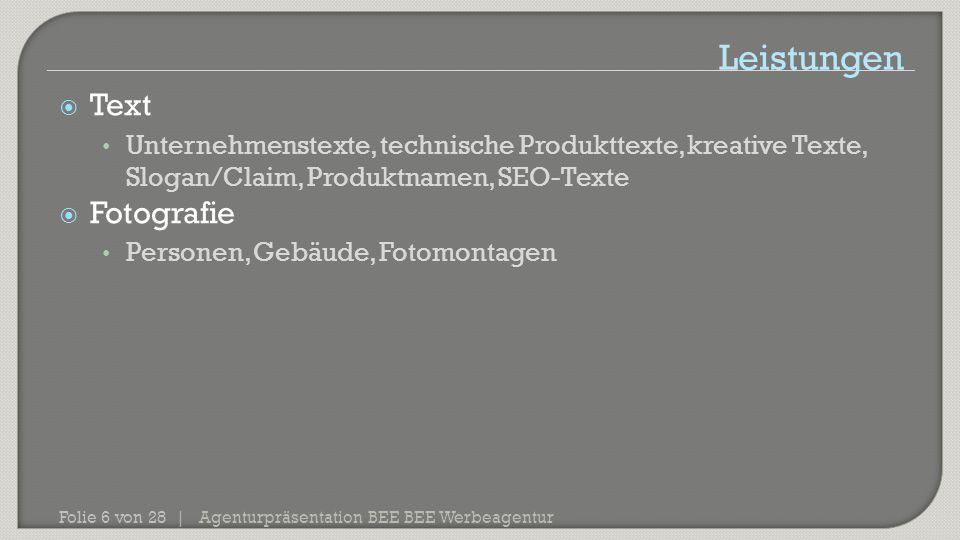 Agenturpräsentation BEE BEE Werbeagentur Folie 6 von 28 |  Text Unternehmenstexte, technische Produkttexte, kreative Texte, Slogan/Claim, Produktname