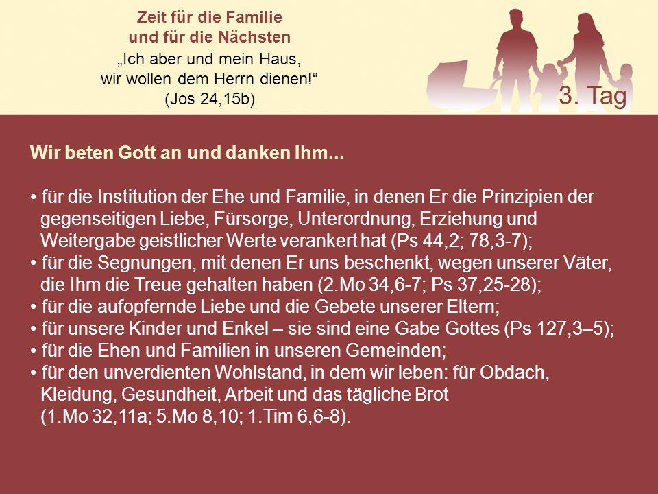 """Zeit für die Familie und für die Nächsten """"Ich aber und mein Haus, wir wollen dem Herrn dienen! (Jos 24,15b) Wir beten Gott an und danken Ihm..."""