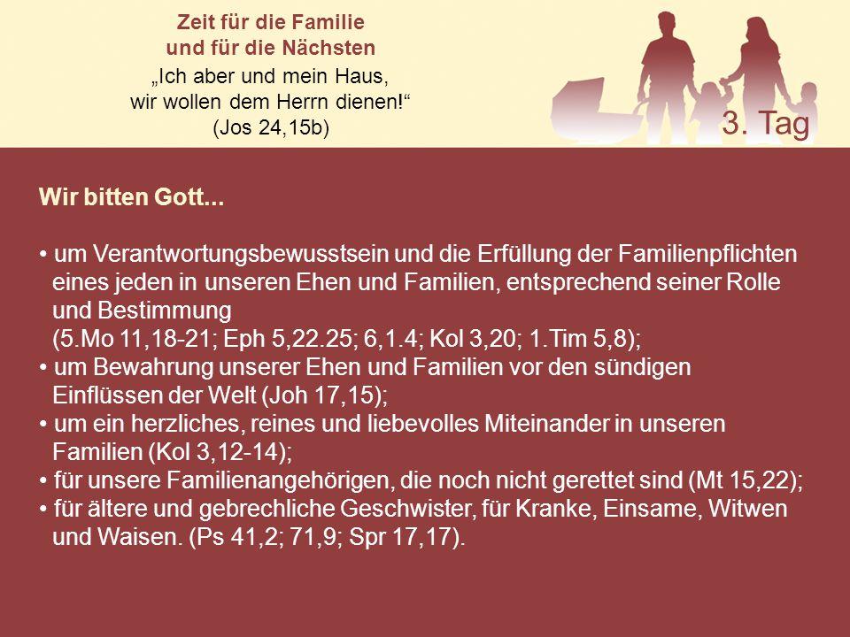 Wir bitten Gott... um Verantwortungsbewusstsein und die Erfüllung der Familienpflichten eines jeden in unseren Ehen und Familien, entsprechend seiner