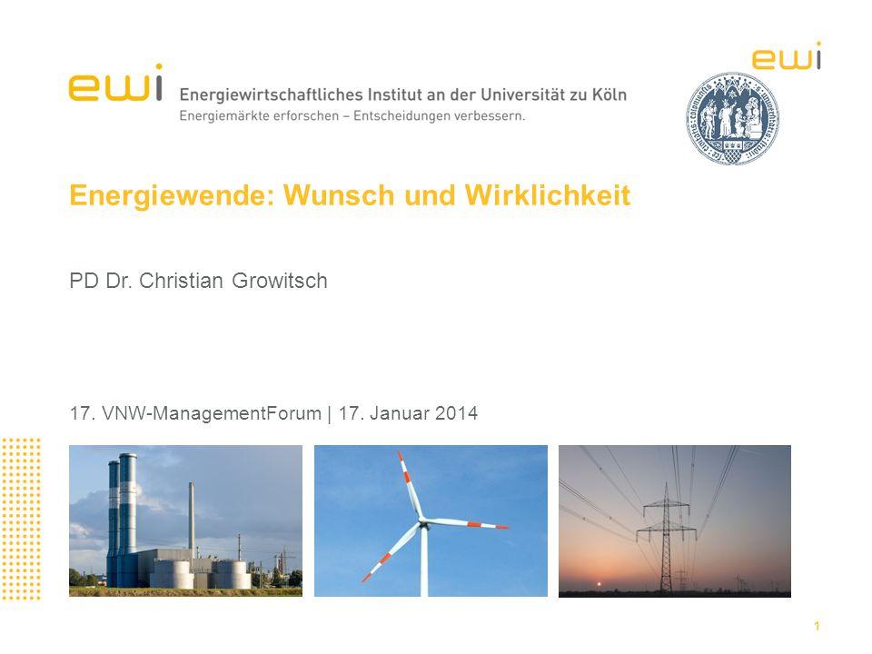 1 Energiewende: Wunsch und Wirklichkeit 17.VNW-ManagementForum | 17.