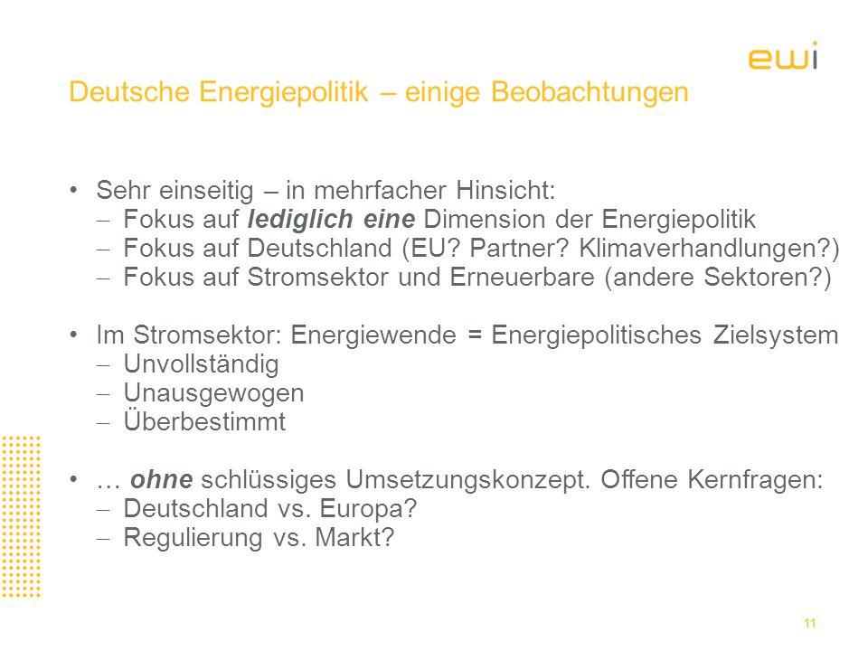 Deutsche Energiepolitik – einige Beobachtungen Sehr einseitig – in mehrfacher Hinsicht:  Fokus auf lediglich eine Dimension der Energiepolitik  Fokus auf Deutschland (EU.