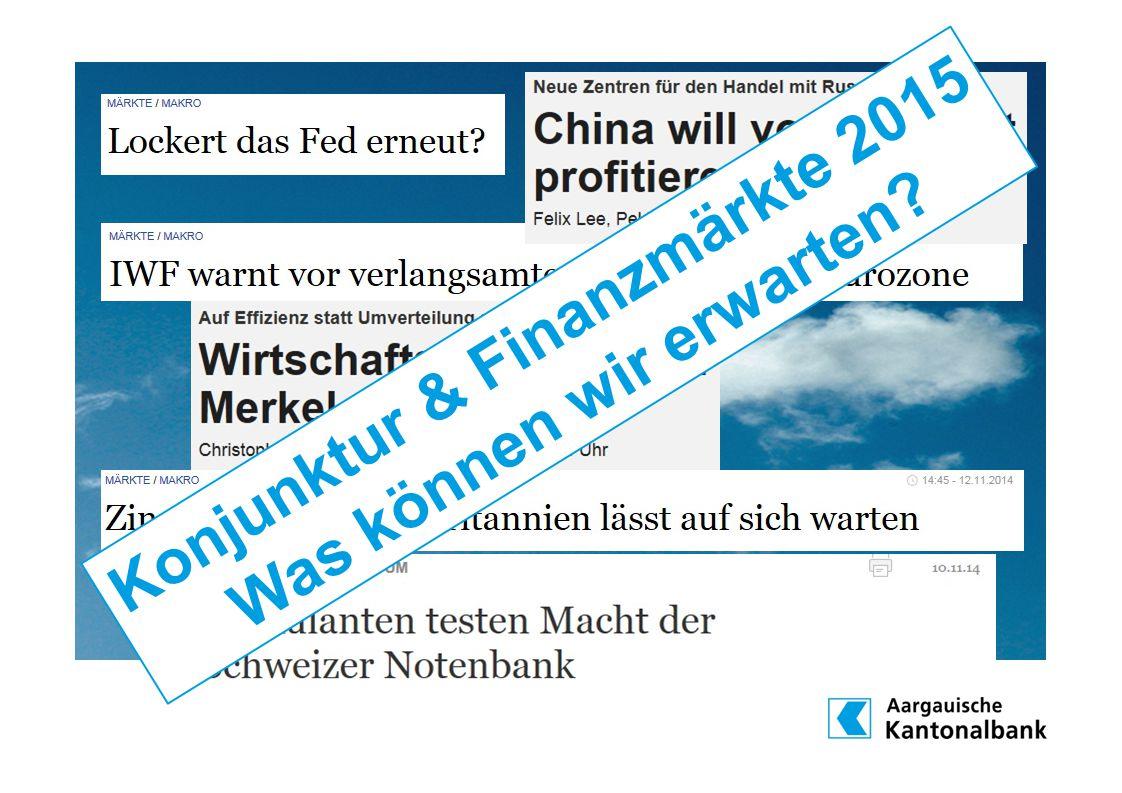 Konjunktur & Finanzmärkte 2015 Was können wir erwarten?