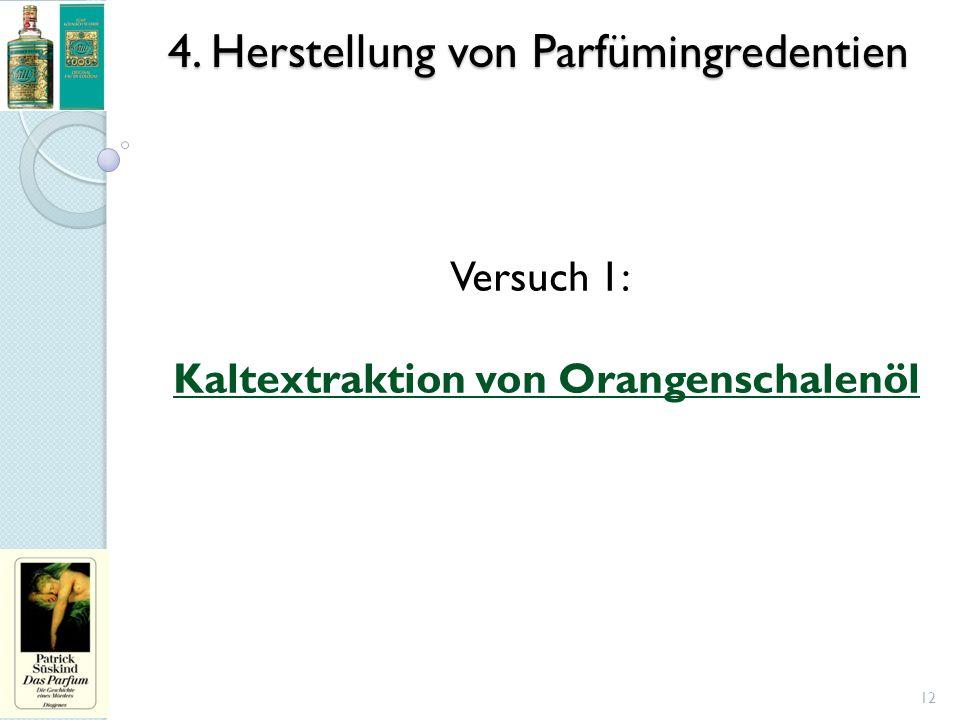 4. Herstellung von Parfümingredentien 12 Versuch 1: Kaltextraktion von Orangenschalenöl