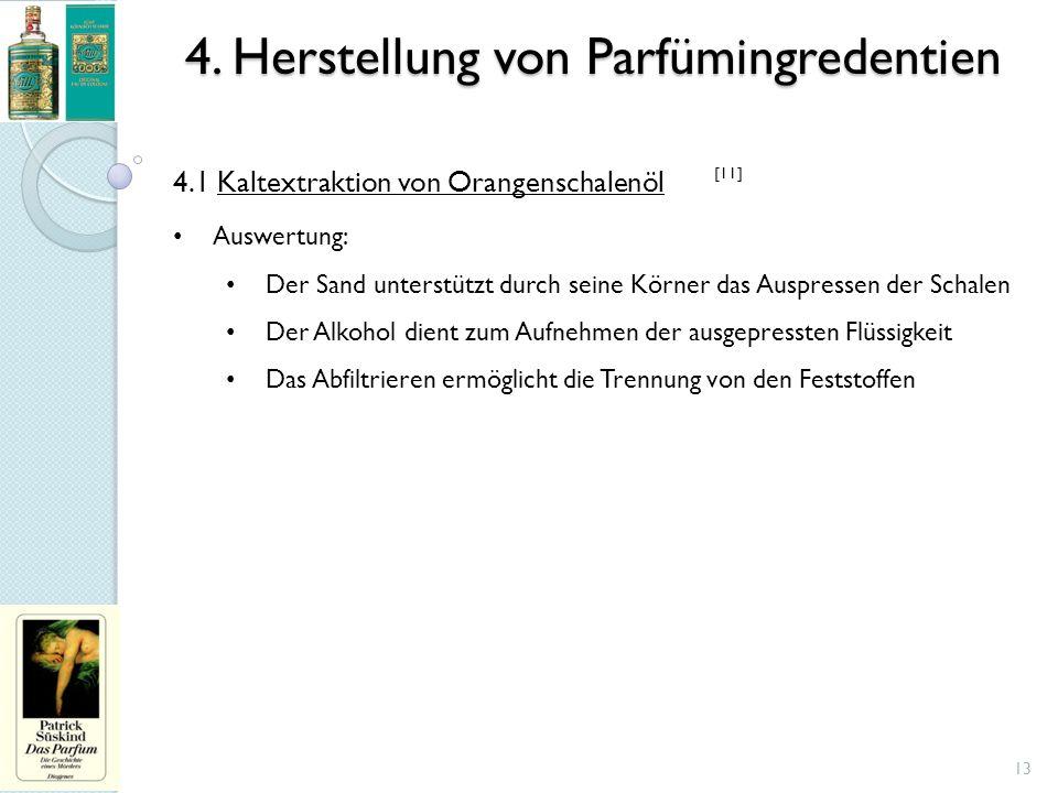 4. Herstellung von Parfümingredentien 13 4.1 Kaltextraktion von Orangenschalenöl Auswertung: Der Sand unterstützt durch seine Körner das Auspressen de