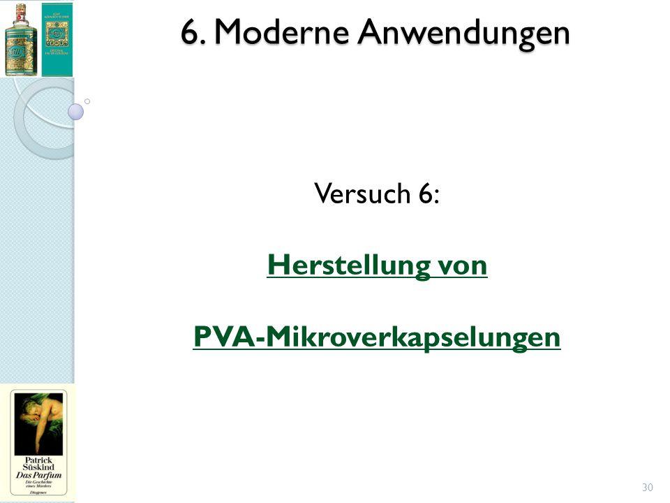 6. Moderne Anwendungen 30 Versuch 6: Herstellung von PVA-Mikroverkapselungen