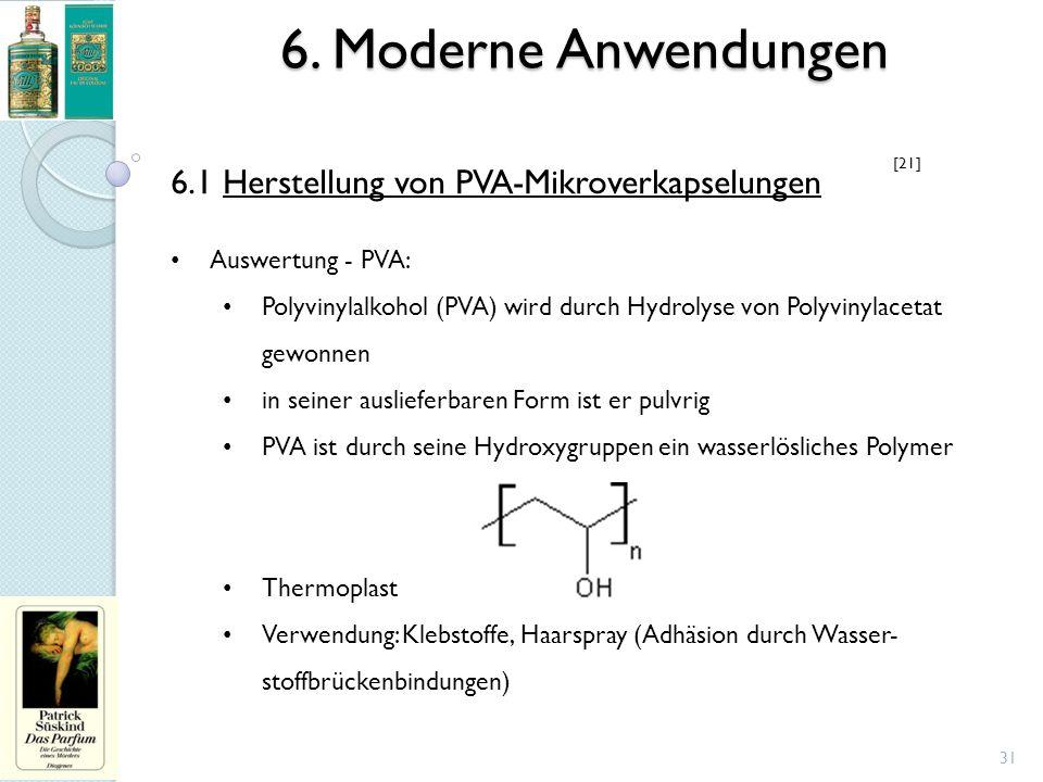 6. Moderne Anwendungen 31 6.1 Herstellung von PVA-Mikroverkapselungen Auswertung - PVA: Polyvinylalkohol (PVA) wird durch Hydrolyse von Polyvinylaceta