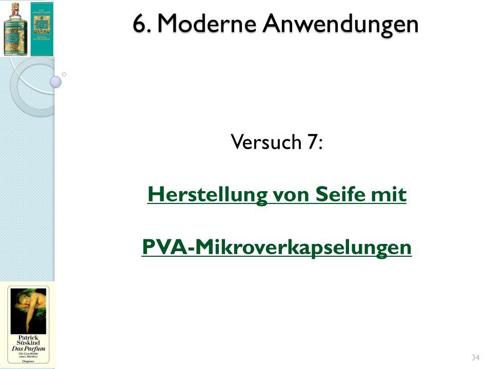 6. Moderne Anwendungen 34 Versuch 7: Herstellung von Seife mit PVA-Mikroverkapselungen