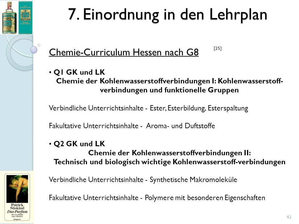 7. Einordnung in den Lehrplan 42 Chemie-Curriculum Hessen nach G8 Q1 GK und LK Chemie der Kohlenwasserstoffverbindungen I: Kohlenwasserstoff- verbindu