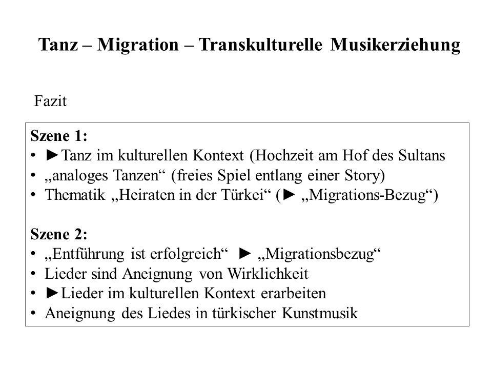 "Tanz – Migration – Transkulturelle Musikerziehung Szene 1: ►Tanz im kulturellen Kontext (Hochzeit am Hof des Sultans ""analoges Tanzen"" (freies Spiel e"