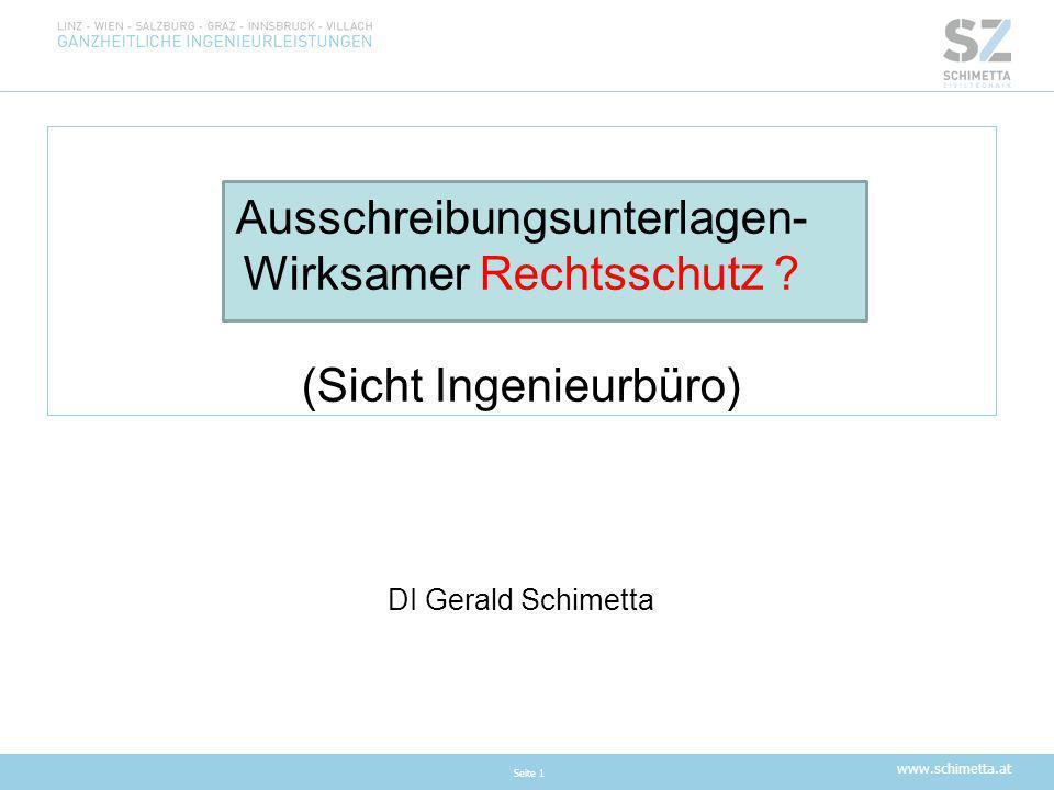 www.schimetta.at Ausschreibungsunterlagen- Wirksamer Rechtsschutz ? (Sicht Ingenieurbüro) DI Gerald Schimetta Seite 1