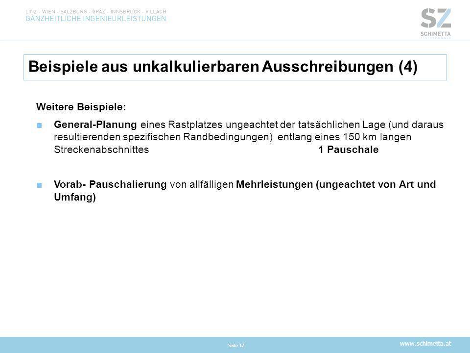 www.schimetta.at Beispiele aus unkalkulierbaren Ausschreibungen (4) Seite 12 Weitere Beispiele: ■General-Planung eines Rastplatzes ungeachtet der tats