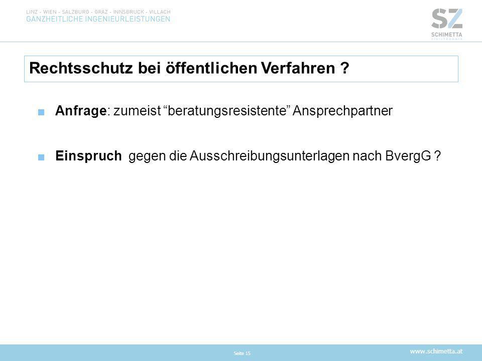 """www.schimetta.at Rechtsschutz bei öffentlichen Verfahren ? Seite 15 ■Anfrage: zumeist """"beratungsresistente"""" Ansprechpartner ■Einspruch gegen die Aussc"""