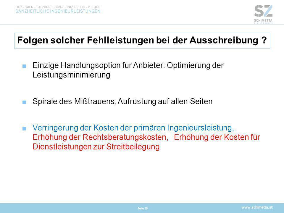 www.schimetta.at Folgen solcher Fehlleistungen bei der Ausschreibung ? Seite 19 ■Einzige Handlungsoption für Anbieter: Optimierung der Leistungsminimi