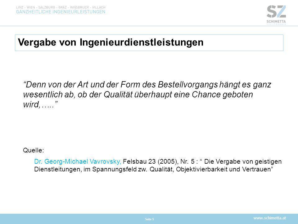 www.schimetta.at Vergabe von Ingenieurdienstleistungen Seite 6 ■Vergleichbarkeit als Grundvoraussetzung !.